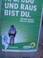 Und raus bist Du. Plakat Grüne Landtagswahl 2010.